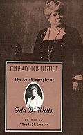 Crusade for Justice The Autobiography of Ida B Wells