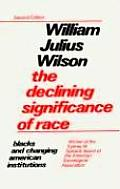 Declining Significance of Race Blacks & Changing American Institutions
