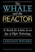 Whale & the Reactor A Search for Limits in an Age of High Technology