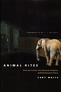 Animal Rites : American Culture, the Discourse of Species, and Posthumanist Theory (03 Edition)