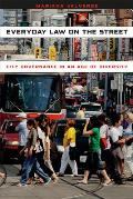 Everyday Law on the Street City Governance in an Age of Diversity