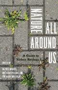 Nature All Around Us: A Guide to Urban Ecology Cover
