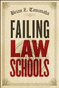 Failing Law Schools (Chicago Series in Law and Society)