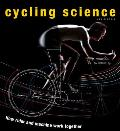 Cycling Science: How Rider and Machine Work Together Cover