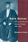 Dark Voices: W. E. B. Du Bois and American Thought, 1888-1903