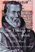 The Theology of William Tyndale