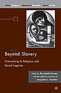 Beyond Slavery (Black Religion/Womanist Thought/Social Justice)
