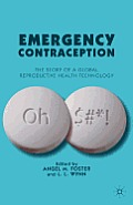 Emergency Contraception: The Story of a Global Reproductive Health Technology Cover