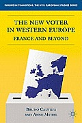 The New Voter in Western Europe: France and Beyond (Europe in Transition: The NYU European Studies) Cover