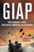 Giap The General Who Defeated America in Vietnam