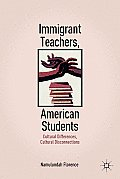 Immigrant Teachers, American Students: Cultural Differences, Cultural Disconnections