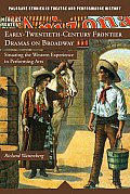 Early-Twentieth-Century Frontier Dramas on Broadway: Situating the Western Experience in Performing Arts