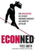 Econned: How Unenlightened Self Interest Undermined Democracy and Corrupted Capitalism Cover