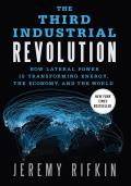 The the Third Industrial Revolution: How Lateral Power Is Transforming Energy, the Economy, and the World Cover