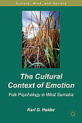 The Cultural Context of Emotion: Folk Psychology in West Sumatra ...