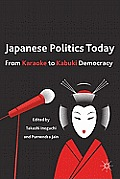 Japanese Politics Today From Karaoke To Kabuki Democracy