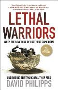 Lethal Warriors: When the New Band of Brothers Came Home (12 Edition)
