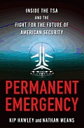 Permanent Emergency: Inside the Tsa and the Fight for the Future of American Security Cover