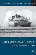 The Gulf War, 1990-91 (Twentieth-Century Wars) Cover