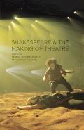 Shakespeare and the Making of Theatre Cover