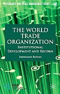 The World Trade Organization: Institutional Development and Reform