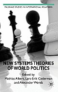 New Systems Theories of World Politics (Palgrave Studies in International Relations)