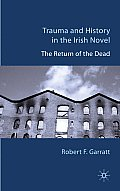 Trauma and History in the Irish Novel: The Return of the Dead