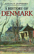A History of Denmark: Second Edition (Palgrave Essential Histories)