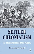 Settler Colonialism A Theoretical Overview Lorenzo Veracini