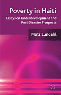 Poverty in Haiti: Essays on Underdevelopment and Post Disaster Prospects