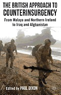 The British Approach to Counterinsurgency: From Malaya and Northern Ireland to Iraq and Afghanistan Cover