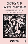 Secrecy and Sapphic Modernism: Reading Romans a Clef Between the Wars