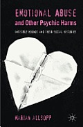 Emotional Abuse and Other Psychic Harms: Invisible Wounds and Their Histories