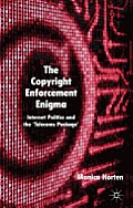 The Copyright Enforcement Enigma: Internet Politics and the Telecoms Package'