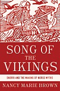 Song of the Vikings Snorri & the Making of the Norse Myths