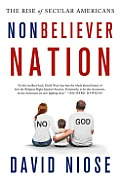 Nonbeliever Nation: The Rise of Secular Americans Cover