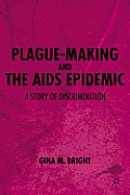 Plague-Making and the AIDS Epidemic: A Story of Discrimination