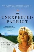 The Unexpected Patriot: How an Ordinary American Mother Is Bringing Terrorists to Justice