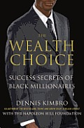 The Wealth Choice: Success Secrets of Black Millionaires Cover