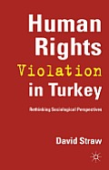 Human Rights Violation in Turkey: Rethinking Sociological Perspectives