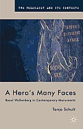A Hero's Many Faces: Raoul Wallenberg in Contemporary Monuments