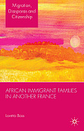 African Immigrant Families in Another France (Migration, Diasporas and Citizenship)