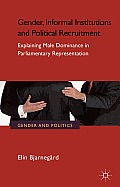 Gender, Informal Institutions and Political Recruitment: Explaining Male Dominance in Parliamentary Representation