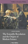 Scientific Revolution and the Origins of Modern Science (3RD 08 Edition)