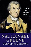 Nathanael Greene: A Biography of...