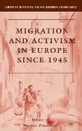Migration and Activism in Europe Si (Europe in Transition: The NYU European Studies) Cover