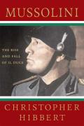Mussolini: The Rise and Fall of Il Duce