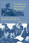 The Roots of Participatory Democracy: Democratic Communists in South Africa and Kerala, India