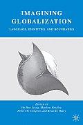 Imagining Globalization: Language, Identities, and Boundaries