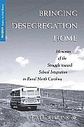 Bringing Desegregation Home: Memories of the Struggle Toward School Integration in Rural North Carolina